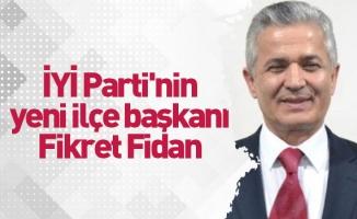 İYİ Parti'nin yeni ilçe başkanı Fikret Fidan