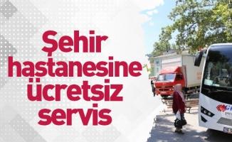 Şehir hastanesine ücretsiz servis