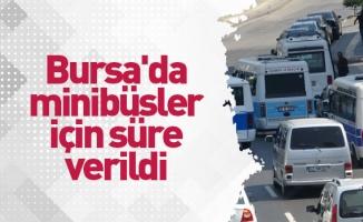 Bursa'da minibüsler için süre verildi