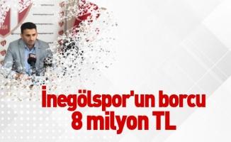 İnegölspor'un borcu 8 milyon TL