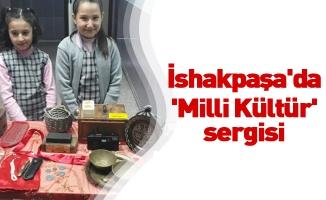 İshakpaşa'da 'Milli Kültür' sergisi