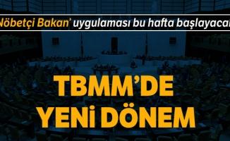 TBMM'de nöbetçi bakan uygulaması bu hafta başlayacak