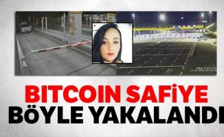 Bitcoin Safiye böyle yakalandı
