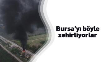 Bursa'yı böyle zehirliyorlar