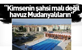 """Başkan Aktaş; """"Kimsenin şahsi malı değil, havuz Mudanyalıların"""""""