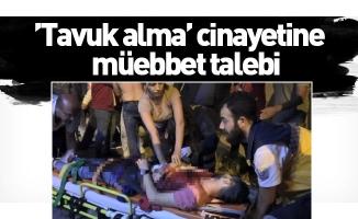 Bursa'da 'tavuk alma' cinayetine müebbet talebi