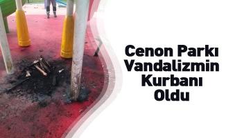 Cenon Parkı Vandalizmin Kurbanı Oldu