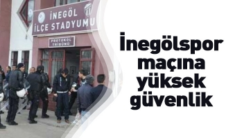 İnegölspor maçına yüksek güvenlik