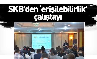 SKB'den 'erişilebilirlik' çalıştayı