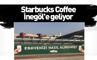 Starbucks Coffee İnegöl'e geliyor