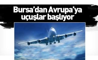 Bursa'dan Avrupa'ya uçuşlar başlıyor