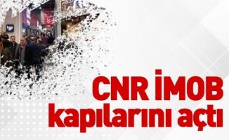 CNR İMOB kapılarını açtı