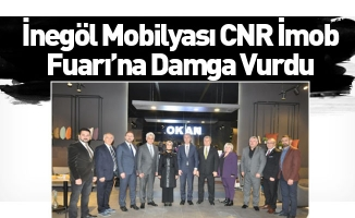 İnegöl Mobilyası CNR İmob Fuarı'na Damga Vurdu