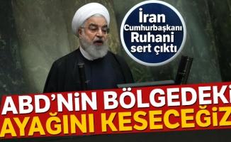 İran Cumhurbaşkanı Ruhani: 'ABD'nin bölgedeki ayağını keseceğiz'