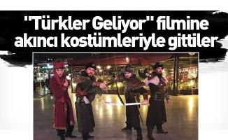 """""""Türkler Geliyor"""" filmine akıncı kostümleriyle gittiler"""