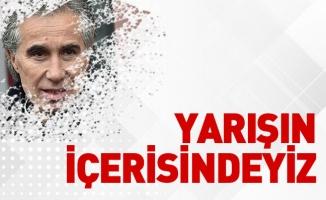 "Murat Yoldaş: ""Yarışın içerisindeyiz"""