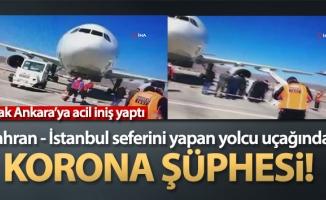 Tahran - İstanbul seferini yapan yolcu uçağında Korona şüphesi! (Tahran İstanbul uçağında koronavirüs)