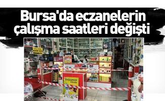 Bursa'da eczanelerin çalışma saatleri değişti