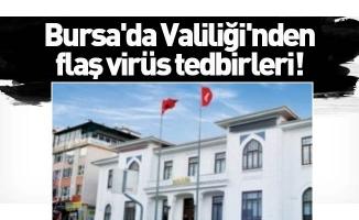 Bursa'da Valiliği'nden flaş corana virüs tedbirleri!