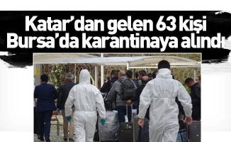 Katar'dan gelen 63 kişi Bursa'da karantinaya alındı