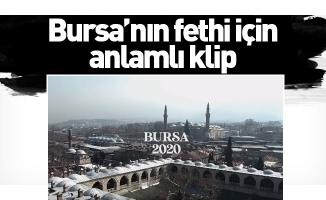Başkan Aktaş'tan Bursa'nın fethi için anlamlı klip