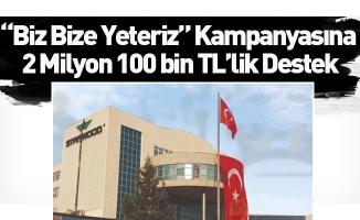 """""""Biz Bize Yeteriz"""" Kampanyasına 2 Milyon 100 bin TL'likDestek"""