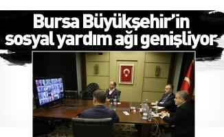 Bursa Büyükşehir'in sosyal yardım ağı genişliyor