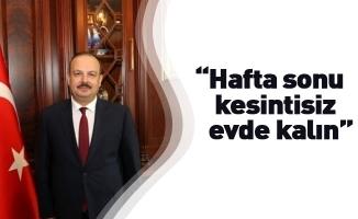 """Bursa Valisi Canbolat: """"Hafta sonu kesintisiz evde kalın"""""""