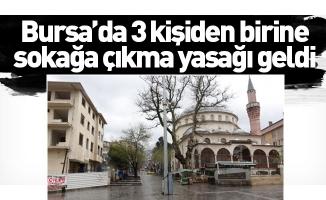 Bursa'da 3 kişiden birine sokağa çıkma yasağı geldi