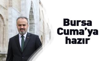 Bursa Cuma'ya hazır