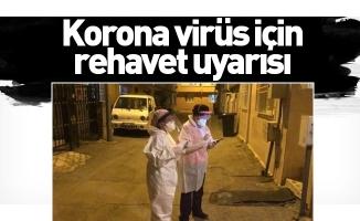 Korona virüs için rehavet uyarısı