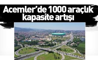 Acemler'de 1000 araçlık kapasite artışı