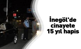 İnegöl'de cinayete 15 yıl hapis