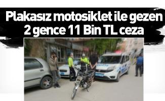 Plakasız motosiklet ile gezen 2 gence 11 Bin TL ceza