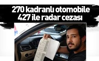 270 kadranlı otomobile 427 ile radar cezası