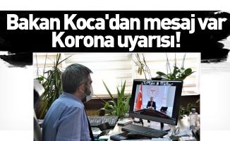 Bakan Koca'dan mesaj var Korona uyarısı!