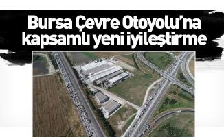 Bursa Çevre Otoyolu'na kapsamlı yeni iyileştirme