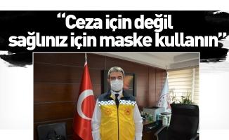 """Bursa İl Sağlık Müdürü Kaşıkcı maske konusunda uyardı; """"Ceza için değil, sağlınız için maske kullanın"""""""
