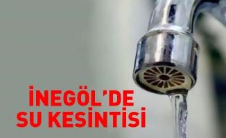 İnegöl'de su kesintisi...