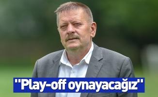 Kanar: Play-Off oynayacağız