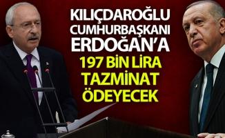 Kılıçdaroğlu, Cumhurbaşkanı Erdoğan ve yakınlarına 197 bin lira tazminat ödeyecek