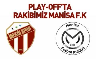 PLAY-OFF'TA RAKİBİMİZ MANİSA F.K