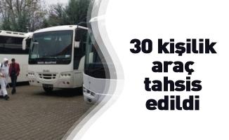 30 kişilik araç tahsis edildi