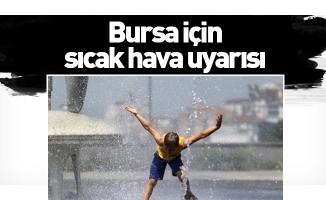 Bursa için sıcak hava uyarısı