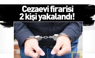 Cezaevi firarisi 2 kişi yakalandı!
