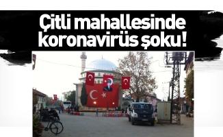 Çitli mahallesinde koronavirüs şoku!