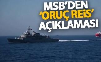 Milli Savunma Bakanlığından Oruç Reis araştırma gemisi açıklaması