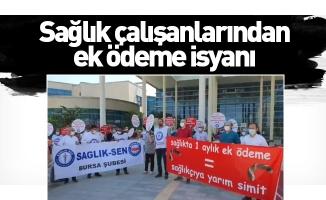 Sağlık çalışanlarından ek ödeme isyanı