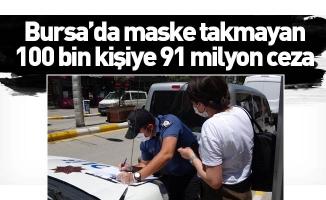 Bursa'da maske takmayan 100 bin kişiye 91 milyon ceza