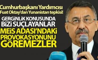 Cumhurbaşkanı Yardımcısı Fuat Oktay'dan Yunanistan tepkisi!